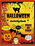Halloween Activity Book, Trick or Treat. Over 50 Activity & Coloring Pages Age 4-12: Dot to Dot, Mazes, Find the Difference, Crosswords, I Spy, ... MIddle School and Homeschool Kids!