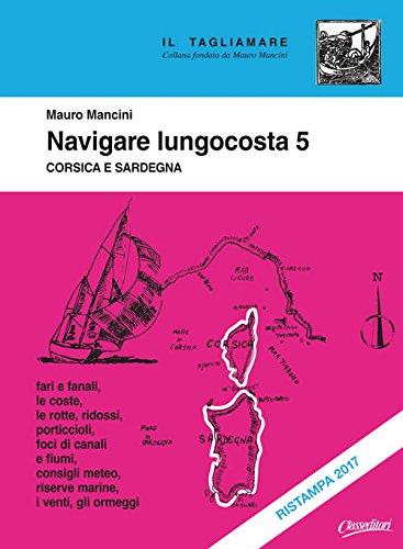 Navigare lungocosta. Corsica e Sardegna (Vol. 5)
