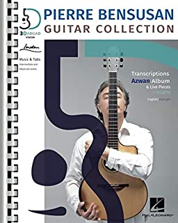 Pierre Bensusan: Guitar Collection With Transcriptions of the Azwan Album & Live Pieces + Insights in English and Francais: Transcriptions from the Azwan Album, Live Pieces & Insights