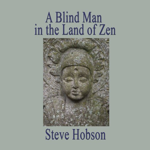 A Blind Man in the Land of Zen audiobook cover art