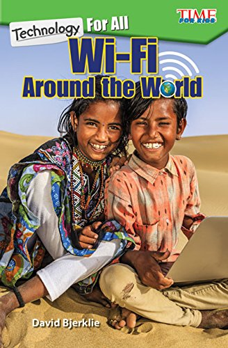 Technology For All: Wi-Fi Around the World (Time for Kids Nonfiction Readers) (English Edition)