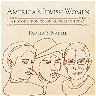 America's Jewish Women     A History from Colonial Times to Today              Written by:                                                                                                                                 Pamela Nadell                               Narrated by:                                                                                                                                 Suzanne Toren                      Length: 11 hrs and 32 mins     Not rated yet     Overall 0.0