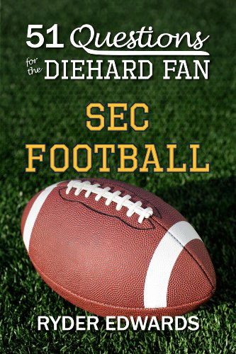51 QUESTIONS FOR THE DIEHARD FAN: SEC FOOTBALL (English Edition)