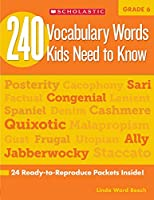 240 Vocabulary Words Kids Need to Know, Grade 6: 24 Ready-to-reproduce Packets That Make Vocabulary Building Fun & Effective