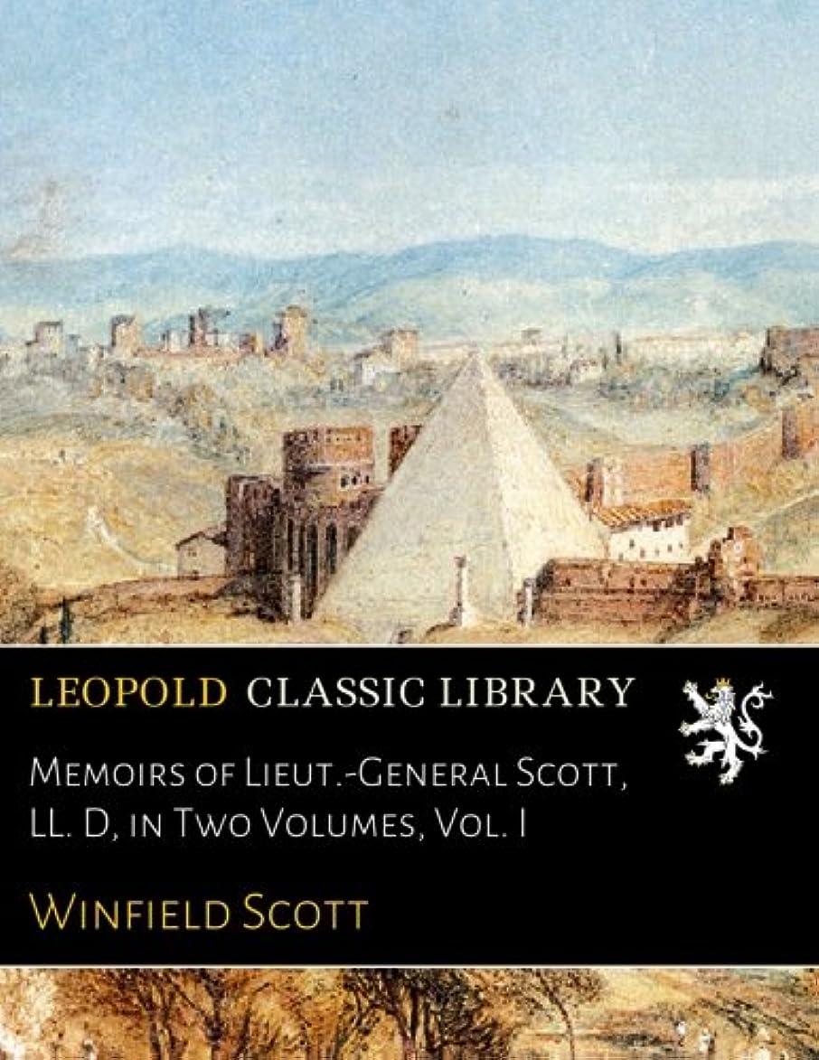 ボーカルアルバムラベMemoirs of Lieut.-General Scott, LL. D, in Two Volumes, Vol. I