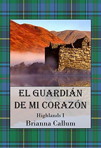 El Guardián de mi corazón (Highlands nº 1)