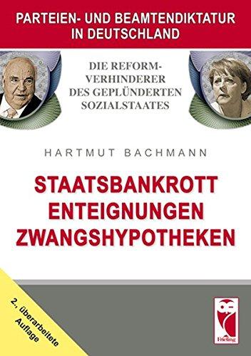 Bachmann Hartmut, Parteien- und Beamtendiktatur in Deutschland. Staatsbankrott, Enteignungen, Zwangshypotheken.