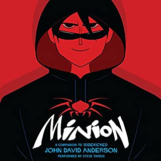 Minion                   By:                                                                                                                                 John David Anderson                               Narrated by:                                                                                                                                 Steve Tardio                      Length: 6 hrs and 54 mins     17 ratings     Overall 4.2