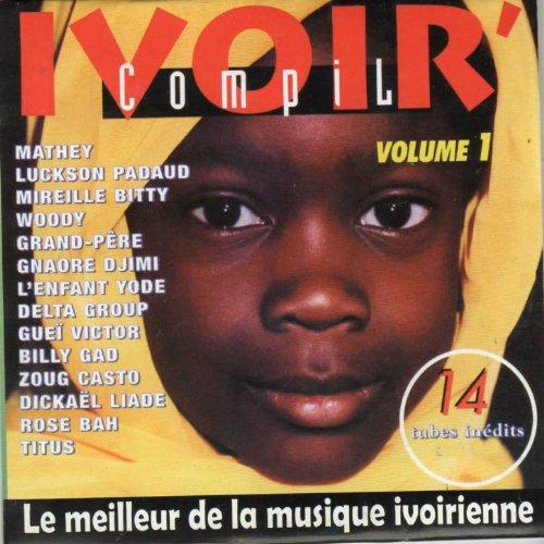 Ivoir' Compil, vol. 1 : 14 tubes inédits (Le meilleur de la musique ivoirienne)