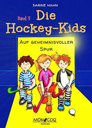 Die Hockey-Kids: Auf geheimnisvoller Spur
