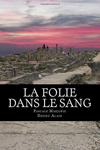 La folie dans le sang (French Edition)
