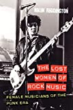The Lost Women of Rock Music: Female Musicians of the Punk Era