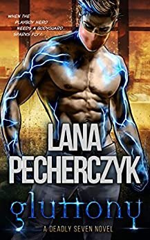Gluttony: A Genetically Modified, Fated Mate Romance (The Deadly Seven Book 5) by [Lana Pecherczyk]