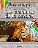 Livre de coloriage - Les animaux de la savane | 35 dessins d'animaux à colorier pour enfants et adultes | anti-stress coloriage | coloriage avec modèle: (8'x10') - (20,32 x 25,4cm)