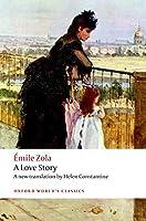 Émile Zola A Love Story A new translation by Helen Constantine