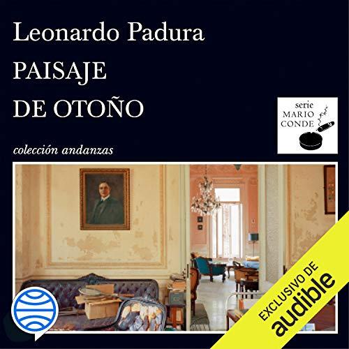 Paisaje de otoño (Narración en Castellano) [Autumn Scenery] Audiobook By Leonardo Padura cover art