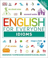 English for Everyone: Idioms: Modismos and expresiones idomáticas dle inglés