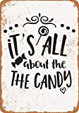 ZMKDLL 8x12 Inch It's All About The Candy Vintage Look Metal Sign