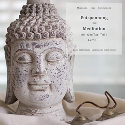 Entspannung und Meditation für jeden Tag, Teil 1 Titelbild
