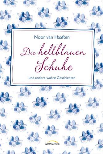 Die hellblauen Schuhe: und andere wahre Geschichten.