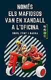 NOMÉS ELS MAFIOSOS VAN EN XANDALL A L'OFICINA: Un roadbook sobre la paternitat, amb humor, surrealisme, ciència ficció... I molta realitat! (Catalan Edition)