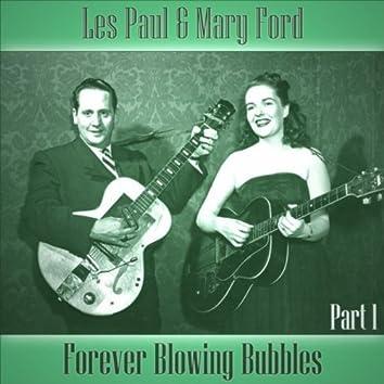 Forever Blowing Bubbles - Part 1