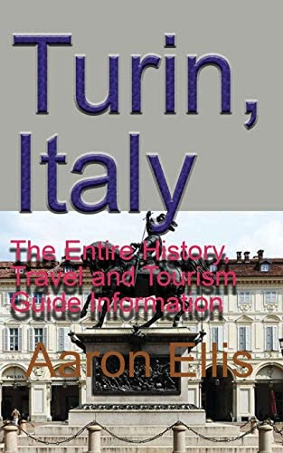 Turin Italy The Entire History Travel and Tourism Guide Information product image
