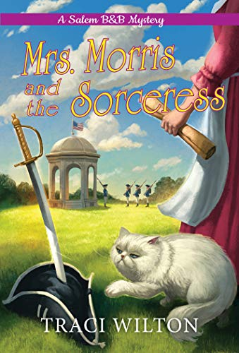 Mrs. Morris and the Sorceress (A Salem B&B Mystery Book 4) by [Traci Wilton]