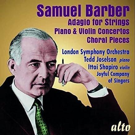 Adagio for Strings Piano & Violin Concertos Choral Pieces