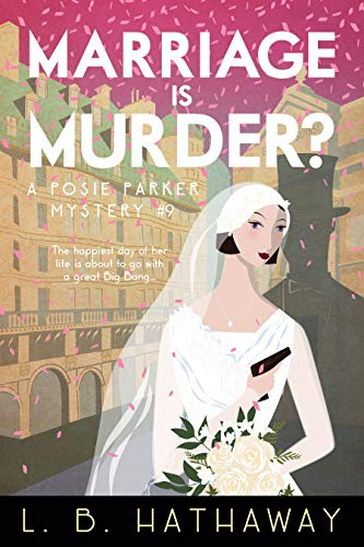Marriage is Murder?: A Cozy Historical Murder Mystery (The Posie Parker Mystery Series Book 9)