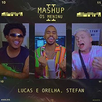 MASHUP 'OS MENINU' II: Direito De Te Amar / Meiga E Abusada / Solução / Para / Ela Vem