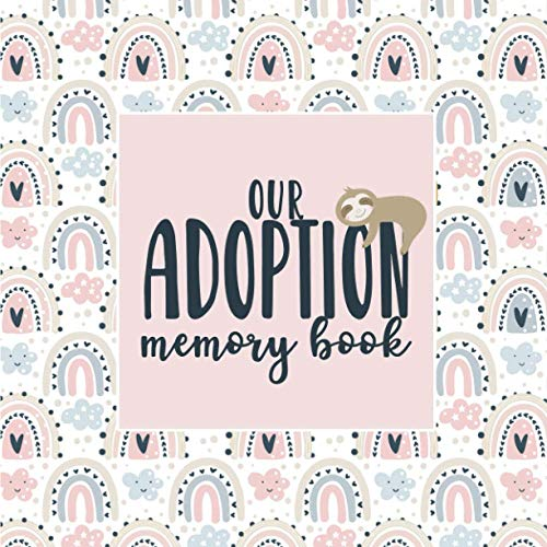 Our Adoption Memory Book: A Keepsake Baby Child Journal with Prompts for...