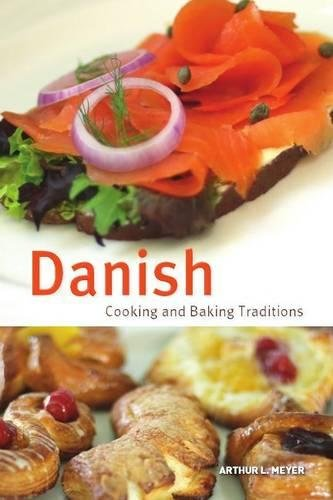 Danish Cooking and Baking Traditions (Hippocrene Cookbook Library (Hardcover))