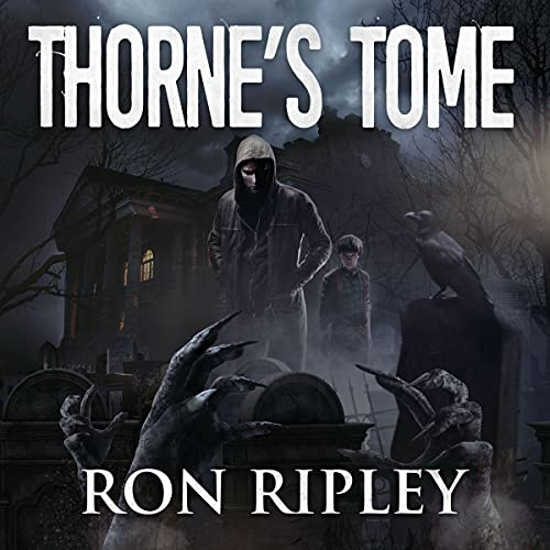 Thorne's Tome: Supernatural Horror with Scary Ghosts & Haunted Houses Audiobook By Ron Ripley, Scare Street cover art
