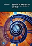 Mentoring zur Begleitung von Übergängen vom Studium in den Beruf (Weiterbildung und Biographie)