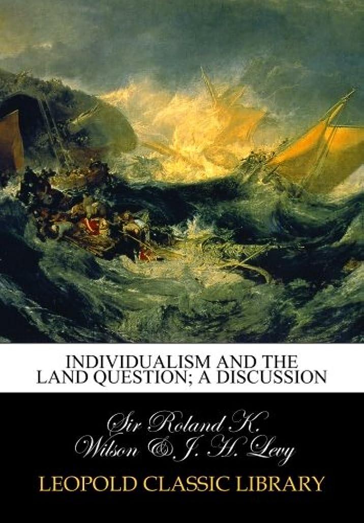 航空会社疫病言語学Individualism and the land question; a discussion