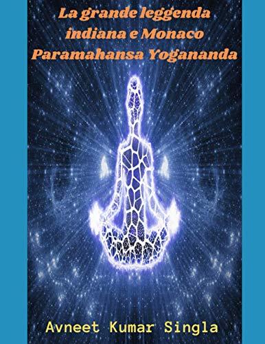 La grande leggenda indiana e Monaco Paramahansa Yogananda