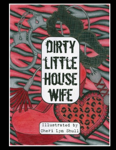 Dirty Little House Wife: Adult Coloring Book