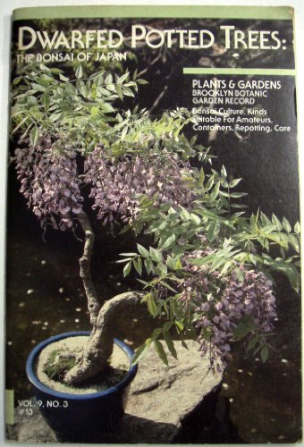 Brooklyn Botanic Garden Record, 'Plants & Gardens'; Dwarfed Potted Trees: The Bonsai of Japan; Bonsai Culture, Kinds Suitable For Amateurs, Containers, Repotting, Care. Vol. 9, No. 3 #13)