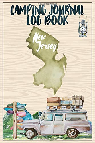 Camping Journal Logbook, New Jersey: The Ultimate Campground RV Travel Log...