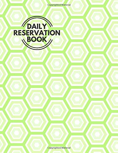 """Daily Reservation Book: Professional Restaurant Table Booking & Reservation Information Organizer, Customer Reserve Record Registry, Dinner Register ... 8.5"""" x 11"""" 120 Pages. (Reservations Log Book)"""