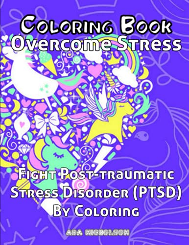 Coloring Book - Overcome Stress - Fight Post-traumatic Stress Disorder (PTSD) By...