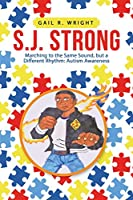 S.j. Strong: Marching to the Same Sound, but a Different Rhythm: Autism Awareness