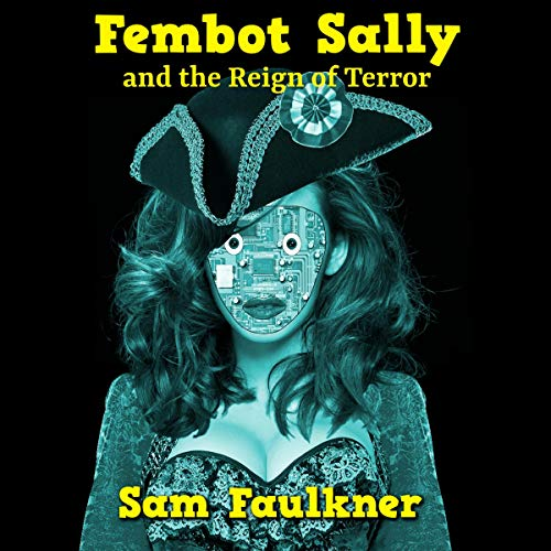 Couverture de Fembot Sally and the Reign of Terror