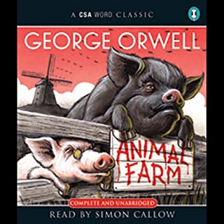 Animal Farm                   By:                                                                                                                                 George Orwell                               Narrated by:                                                                                                                                 Simon Callow                      Length: 3 hrs and 11 mins     2,953 ratings     Overall 4.7