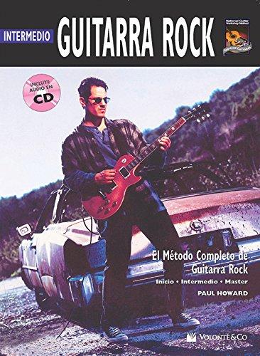 GUITARRA ROCK INTERMEDIO + CD: MéTodo Completo + CD (Complete Method)