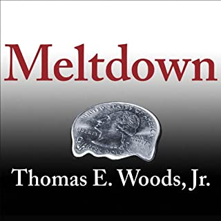 Meltdown     A Look at Why the Economy Tanked and Government Bailouts Will Make Things Worse              By:                                                                                                                                 Thomas E. Woods Jr.                               Narrated by:                                                                                                                                 Alan Sklar                      Length: 6 hrs and 28 mins     543 ratings     Overall 4.3