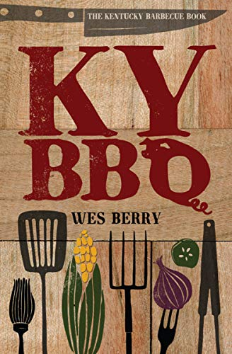 KY BBQ: The Kentucky Barbecue Book (English Edition)