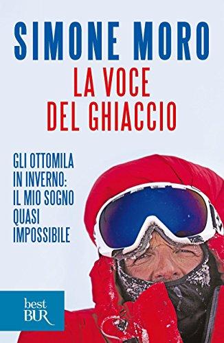 La voce del ghiaccio: Gli ottomila in inverno: il mio sogno quasi impossibile