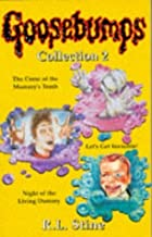 'GOOSEBUMPS COLLECTION: ''CURSE OF THE MUMMY'S TOMB'', ''LET'S GET INVISIBLE'', ''NIGHT OF THE LIVING DUMMY'' NO. 2 (GOOSEBUMPS - COLLECTIONS)'
